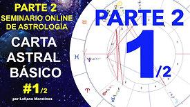 SEMINARIO ONLINE DE ASTROLOGÍA CARTA ASTRAL 1 PARTE 2