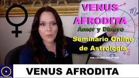 VENUS AFRODITA Amor y Dinero Seminario de Astrología
