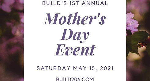 BUILD's 1st Annual Mother's Day Event live stream