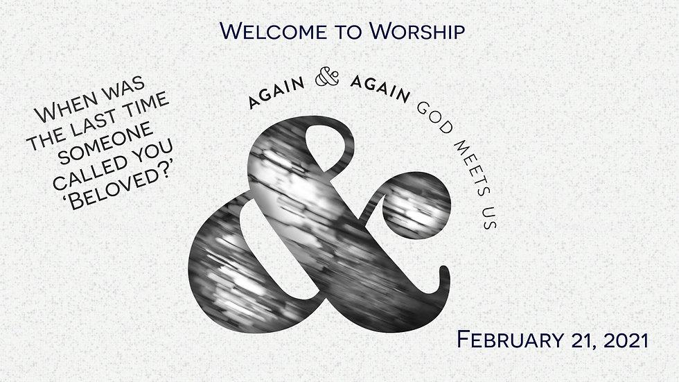 """""""First Sunday in Lent: God Meets Us"""" Worship for February 21, 2021"""