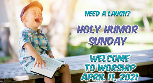 """Easter's Laugh: Holy Humor Sunday"" Worship for April 11, 2021"
