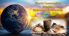 "October 3, 2021 Worship: ""World Communion Day""y_"