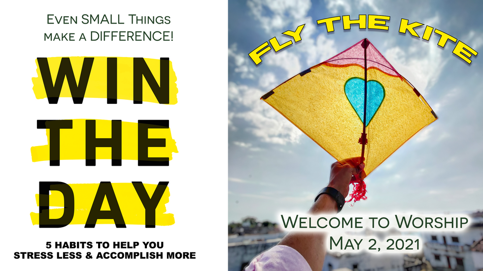 """""""Win the Day: Fly the Kite"""" Worship for May 2, 2021"""
