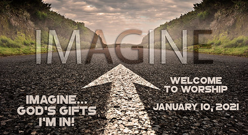 """Imagine: God's Gifts"" Worship for January 10, 2021"