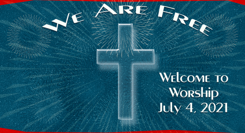 Freedom in Christ: Worship for July 4, 2021