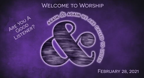 """Second Sunday of Lent: Again & Again We are Called to Listen"" Worship for February 28, 2021"