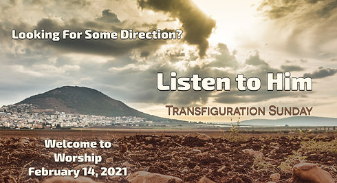 """""""Transfiguration Sunday"""" Worship for February 14, 2021"""