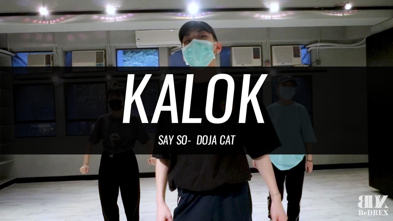 Kalok's Choreo - Say So