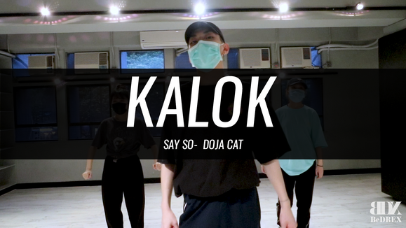 Kalok's Choreo - Say So