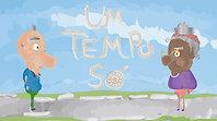 Um Tempo Só - Teaser - Curta em Animação