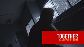 TOGETHER - Dance Film