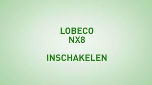 Instructie Lobeco NX8 inschakelen