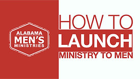 How to Launch a Ministry to Men