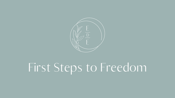 EDE - FIRST STEPS TO FREEDOM