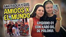 EP 01 | Amigos por el Mundo | Ana Paola y Karo Bil
