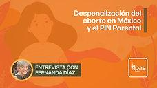 La despenalización del aborto y el PIN Parental en México
