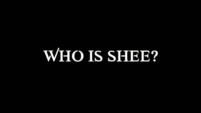 Who Is Shee