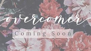 Overcomer Coming Soon