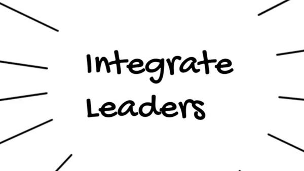 Integrate Leaders