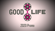 Good Life Productions 2020 Promo