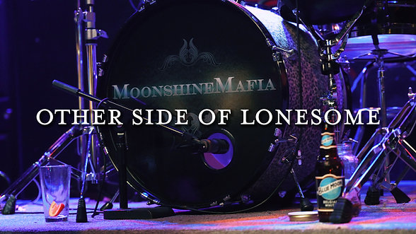 Moonshine Mafia   Other Side of Lonesome
