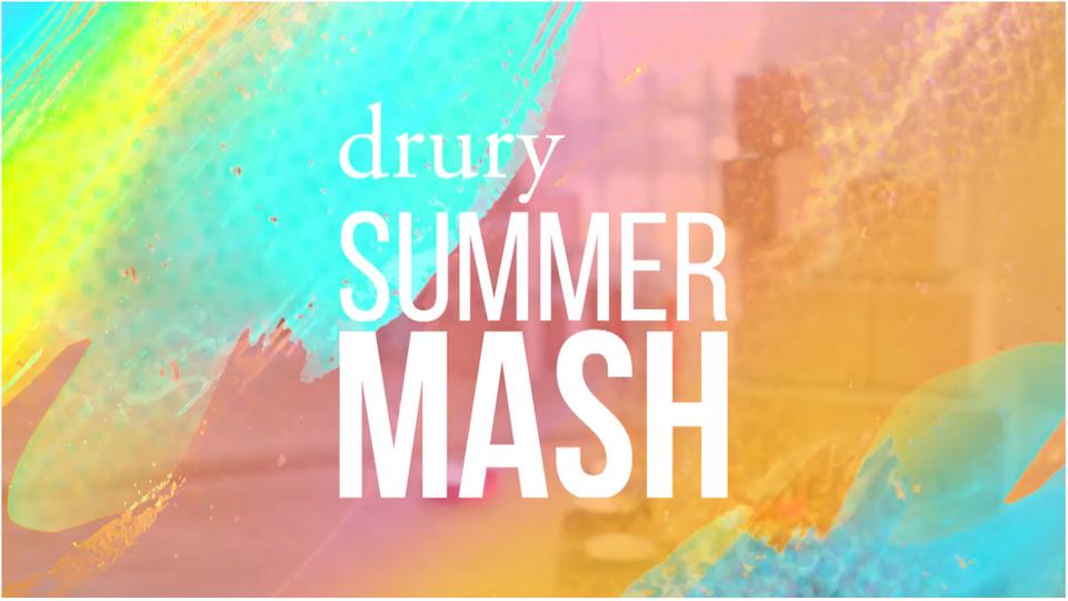 Drury Summer Mash