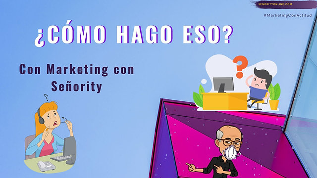 Marketing con Señority - ¿Cómo hago eso?