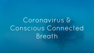 Covid-19 and Conscious Connected Breath