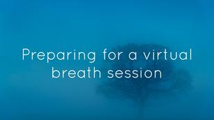 Virtual breath session pre-prep