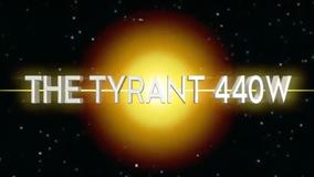 The Tyrant 440W