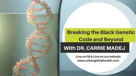 Breaking the Black Genetic Code & Beyond