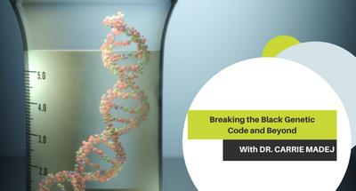 Breaking the Black Genetic Code and Beyond