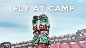 Fly at Camp!