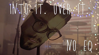 """Into It. Over It. """"No EQ"""" (Official Video)"""