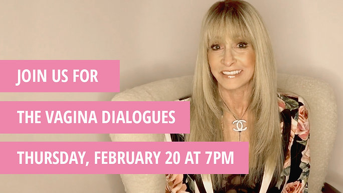 Vagina Dialogues Feb 20th