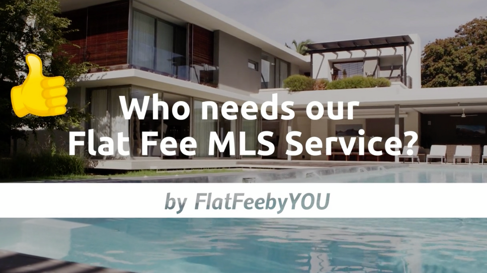Who Needs Our Flat Fee MLS Service?