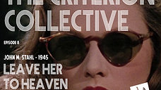 The Criterion Collective Episode 8 - Leave Her to Heaven