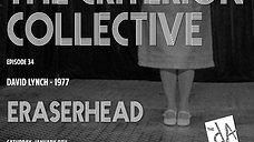 The Criterion Collective Episode 34 - Eraserhead