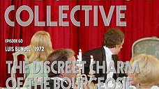 The Criterion Collective Episode 60 - The Discreet Charm of the Bourgeosie
