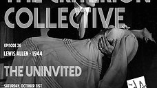 The Criterion Collective Episode 26 - The Uninvited