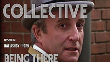 The Criterion Collective Episode 61 - Being There