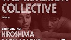 The Criterion Collective Episode 36 - Hiroshima Mon Amour