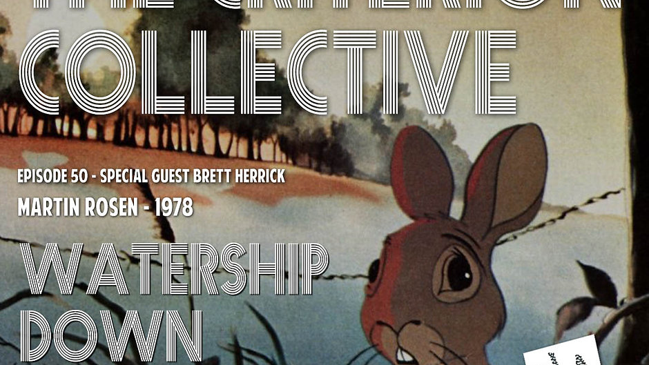 The Criterion Collective Episode 50 - Watership Down