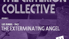 The Exterminating Angel - The Criterion Collective Episode 3