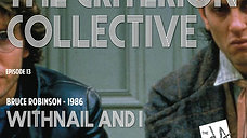 The Criterion Collective Episode 13 - Withnail and I