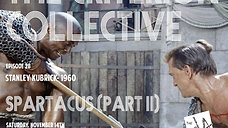 The Criterion Collective Episode 28 - Spartacus (Part II)