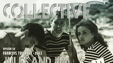The Criterion Collective 54 - Jules and Jim