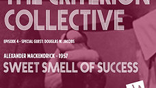 Sweet Smell of Success - The Criterion Collective Episode 4