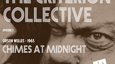 The Criterion Collective Episode 7 - Chimes at Midnight