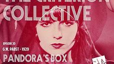 The Criterion Collective Episode 20 - Pandora's Box